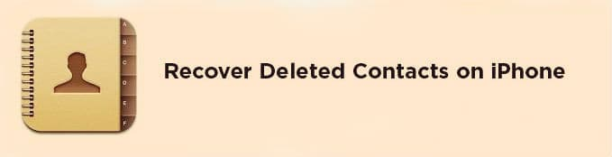 How to recover a deleted contact in iPhone