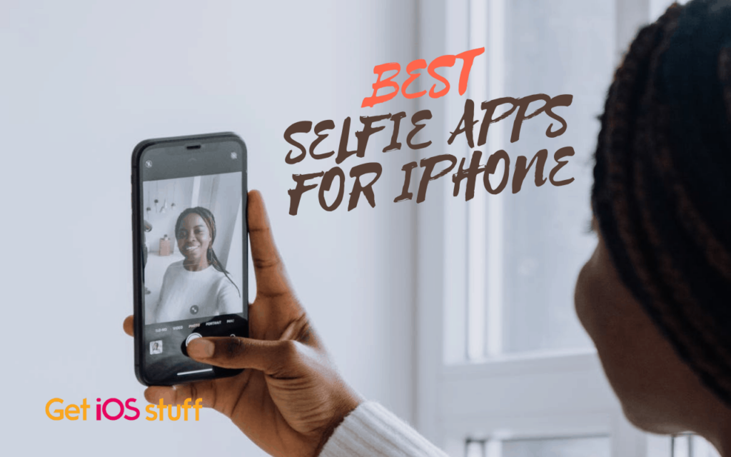 Best Front Camera apps and Selfie Apps for iPhone